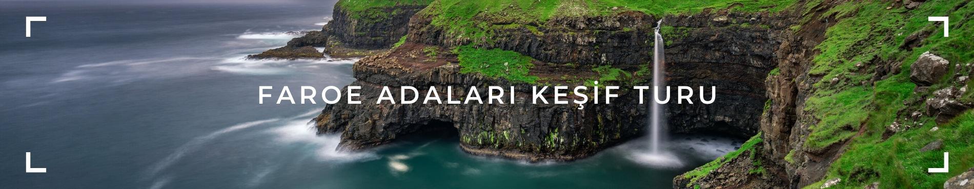 FAROE ADALARI KEŞİF TURU