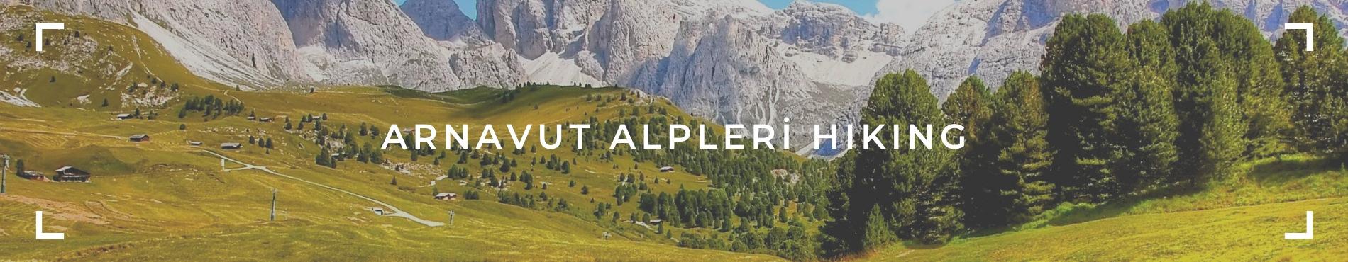 ARNAVUT ALPLERİ HIKING