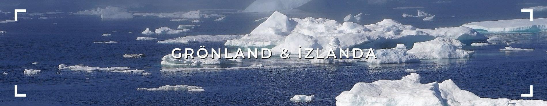 GRÖNLAND & İZLANDA TURU